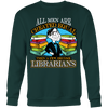 All Men Are Created Equal Then A Few Become Librarians - Awesome Librarians - 9