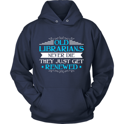 Old Librarians Never Die They Just Get Renewed - Awesome Librarians - 6