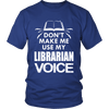 Don't Make Me Use My Librarian Voice - Awesome Librarians - 2