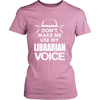 Don't Make Me Use My Librarian Voice - Awesome Librarians - 8