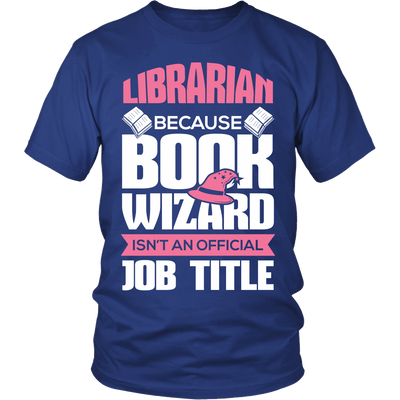 Librarian Because Book Wizard Isn't An Official Job Title - Awesome Librarians - 1