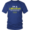 I'm A Librarian To Save Time Let's Just Assume That I Am Never Wrong! - Awesome Librarians - 2