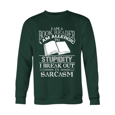 I AM A BOOK READER I AM ALLERGIC TO STUPIDITY I BREAK OUT IN SARCASM SWEATER - Awesome Librarians - 3