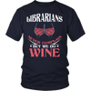 Librarians Never Complain But We Do Wine Shirt - Awesome Librarians - 5