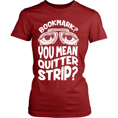 Bookmark? You Mean Quitter Strip? - Awesome Librarians