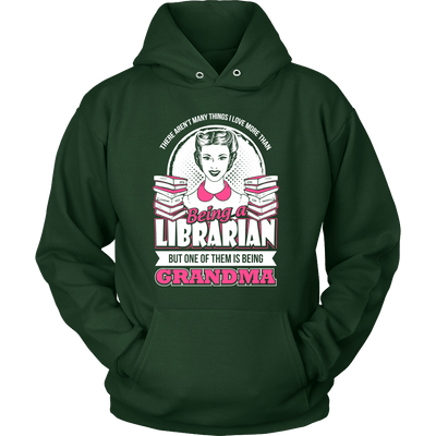 There Aren't Many Things I Love More Than Being A Librarian But One Of Them Is Being Grandma - Awesome Librarians - 6