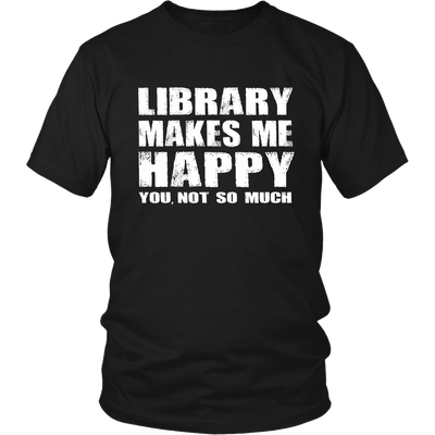 Library Makes Me Happy You, Not So Much - Awesome Librarians - 4