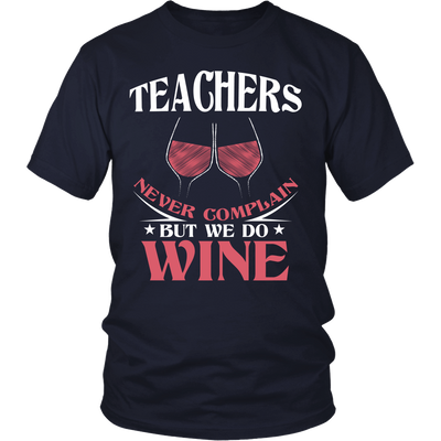 Teachers Never Complain But We Do Wine Shirt - Awesome Librarians - 3