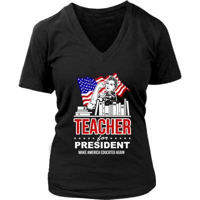 Teacher For President Make America Educated Again - Awesome Librarians - 11