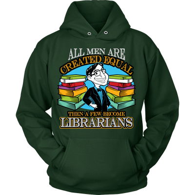 All Men Are Created Equal Then A Few Become Librarians - Awesome Librarians - 11