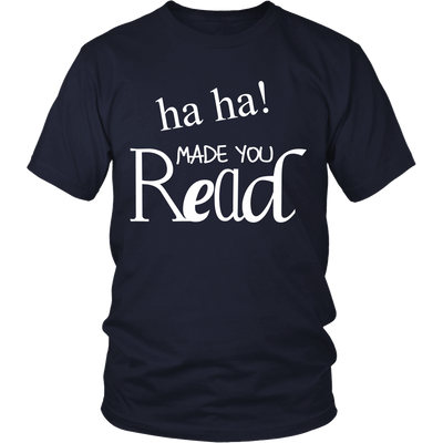 Haha! Made You Read Shirt