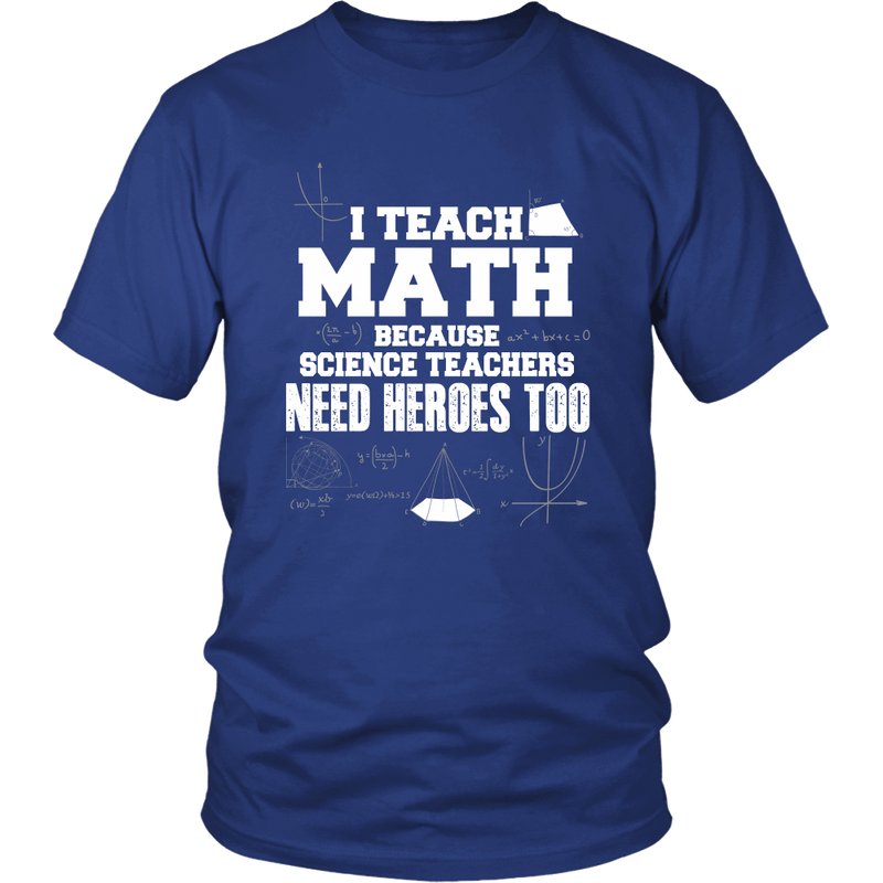 I Teach Math Because Science Teachers Need Heroes Too - Awesome Librarians