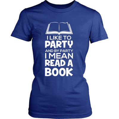 I Like To Party And By Party I Mean Read A Book - Awesome Librarians - 9
