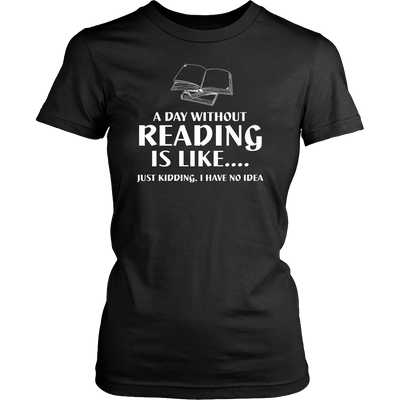 A Day Without Reading Is Like... Just Kidding I Have No Idea - Awesome Librarians - 4