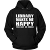 Library Makes Me Happy You, Not So Much - Awesome Librarians - 5