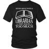 Never Argue With A Librarian They Know Too Much - Awesome Librarians - 4