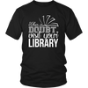 When In Doubt Visit Your Library - Awesome Librarians - 4