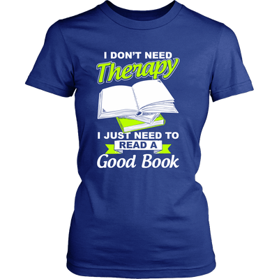 I Don't Need Therapy I Just Need To Read A Good Book - Awesome Librarians - 10