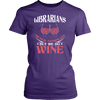 Librarians Never Complain But We Do Wine Shirt - Awesome Librarians - 7