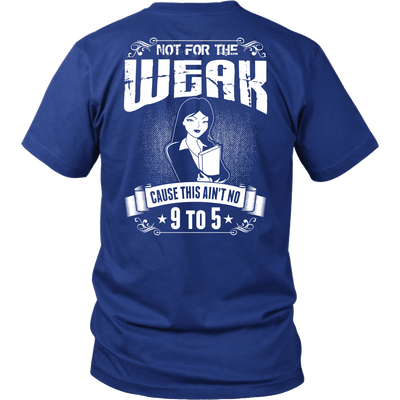 Librarian Not For The Weak Cause This Ain't No 9 To 5 - Awesome Librarians - 2