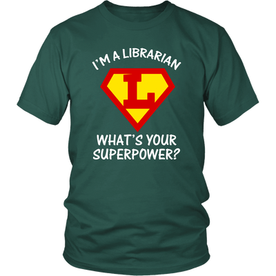 I'm A Librarian What's Your Superpower? Shirt - Awesome Librarians