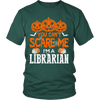 You Can't Scare Me I'm A Librarian - Awesome Librarians - 2