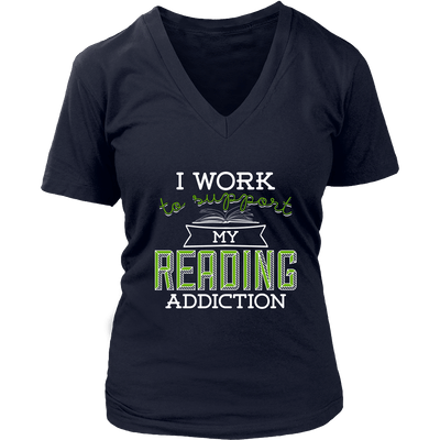 I Work To Support My Reading Addiction Shirt