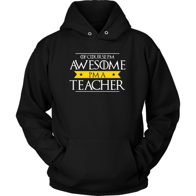 Of Course I'm Awesome I'm A Teacher Shirt