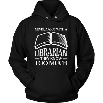 Never Argue With A Librarian They Know Too Much - Awesome Librarians - 5