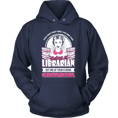 There Aren't Many Things I Love More Than Being A Librarian But One Of Them Is Being Grandma - Awesome Librarians - 7