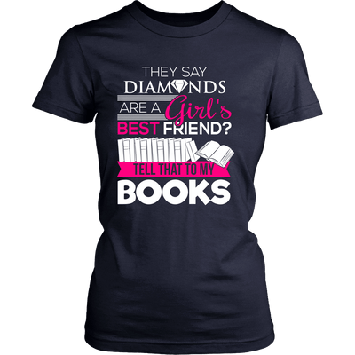 They Say Diamonds Are A Girl's Best Friend Tell That To My Books - Awesome Librarians - 12