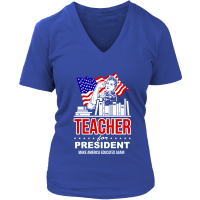Teacher For President Make America Educated Again - Awesome Librarians - 12