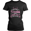 I Don't Need A Valentine I Have A Library Full Of Them - Awesome Librarians - 1