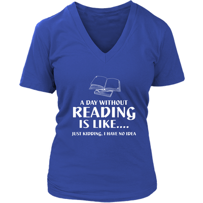 A Day Without Reading Is Like... Just Kidding I Have No Idea - Awesome Librarians - 13