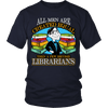 All Men Are Created Equal Then A Few Become Librarians - Awesome Librarians - 5