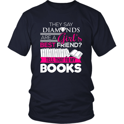 They Say Diamonds Are A Girl's Best Friend Tell That To My Books - Awesome Librarians - 2