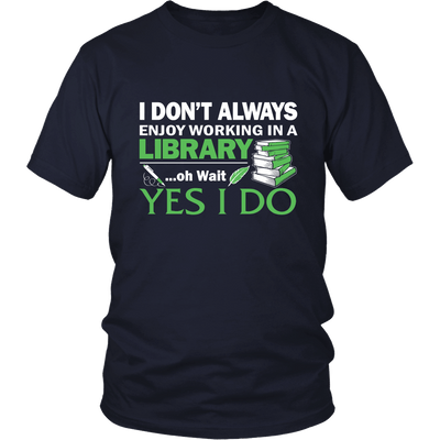 I Don't Always Enjoy Working In A Library... Oh Wait Yes I Do - Awesome Librarians - 4