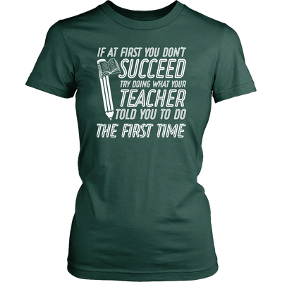 If At First You Don't Succeed Try Doing What Your Teacher Told You To Do The First Time - Awesome Librarians