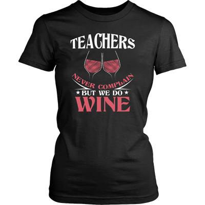 Teachers Never Complain But We Do Wine Shirt - Awesome Librarians - 7