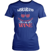 Librarians Never Complain But We Do Wine Shirt - Awesome Librarians - 8