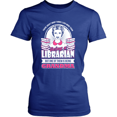 There Aren't Many Things I Love More Than Being A Librarian But One Of Them Is Being Grandma - Awesome Librarians - 10
