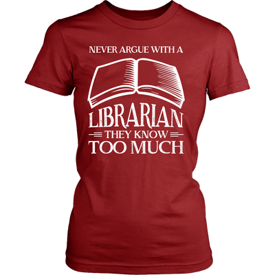 Never Argue With A Librarian They Know Too Much - Awesome Librarians - 10