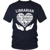 Librarian If You Think My Hands Are Full You Should See My Heart - Awesome Librarians