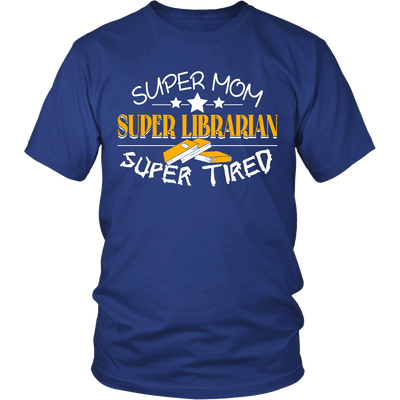 Super Mom, Super Librarian, Super Tired Shirt