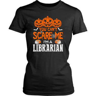 You Can't Scare Me I'm A Librarian - Awesome Librarians - 1