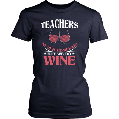 Teachers Never Complain But We Do Wine Shirt - Awesome Librarians - 2
