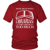 Never Argue With A Librarian They Know Too Much - Awesome Librarians - 2