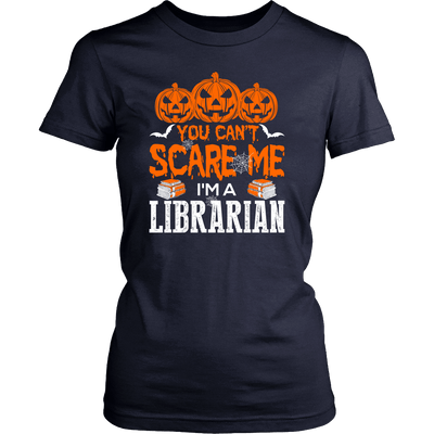 You Can't Scare Me I'm A Librarian - Awesome Librarians - 9