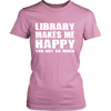 Library Makes Me Happy You, Not So Much - Awesome Librarians - 8
