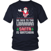 Be Nice To The Librarian Santa Is Watching - Awesome Librarians - 3
